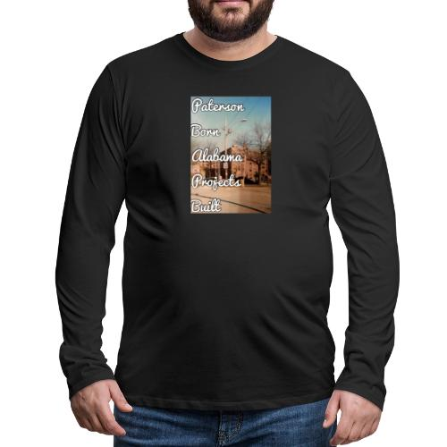 Paterson Born Alabama Projects Built - Men's Premium Long Sleeve T-Shirt
