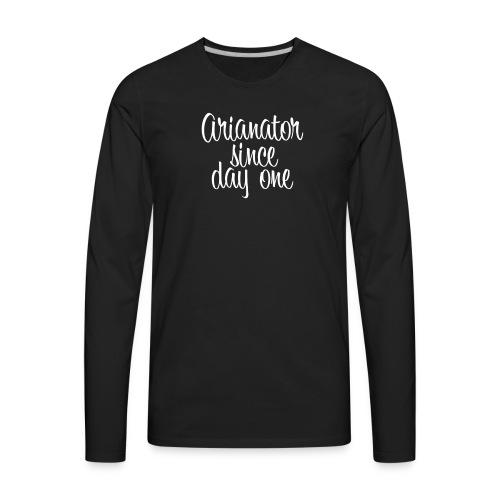 Arianator since day one White Ariana Grande - Men's Premium Long Sleeve T-Shirt