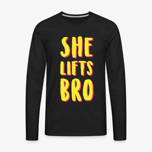 She Lifts Bro - Men's Premium Long Sleeve T-Shirt