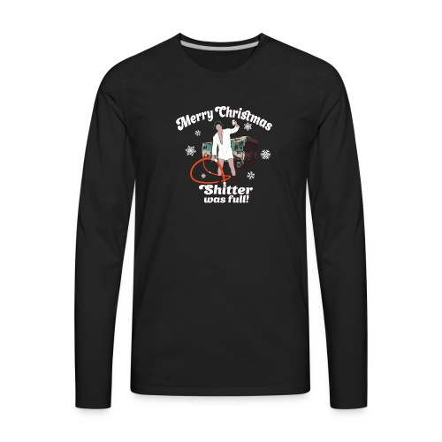 Cousin Eddie Shitter Was Full - Men's Premium Long Sleeve T-Shirt