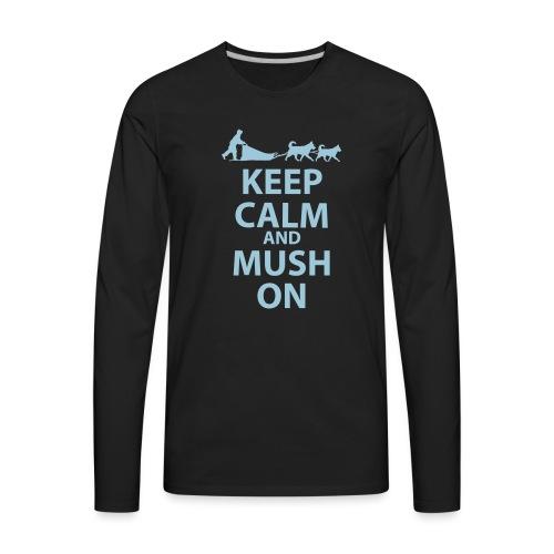 Keep Calm & MUSH On - Men's Premium Long Sleeve T-Shirt
