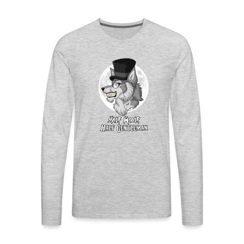 Half-Wolf Half-Gentleman - Men's Premium Long Sleeve T-Shirt