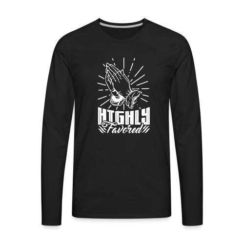 Highly Favored - Alt. Design (White Letters) - Men's Premium Long Sleeve T-Shirt