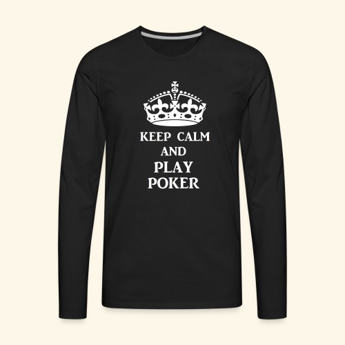 keep calm play poker wht - Men's Premium Long Sleeve T-Shirt