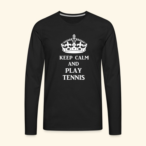 keep calm play tennis wht - Men's Premium Long Sleeve T-Shirt