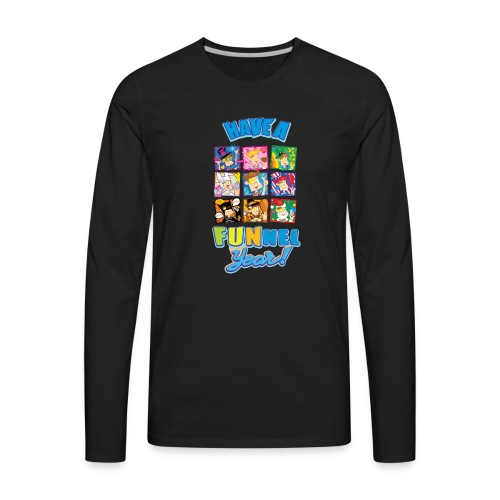 Have a FUNnel Year - Men's Premium Long Sleeve T-Shirt