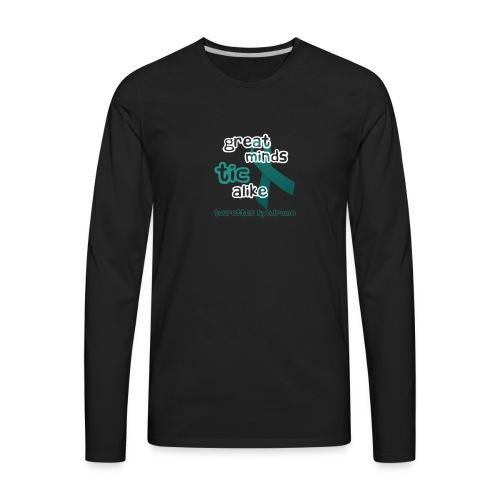 Tourette's Syndrome - Great Minds Tic Alike - Men's Premium Long Sleeve T-Shirt