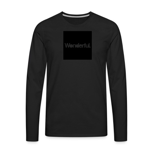 Wonderful - Men's Premium Long Sleeve T-Shirt