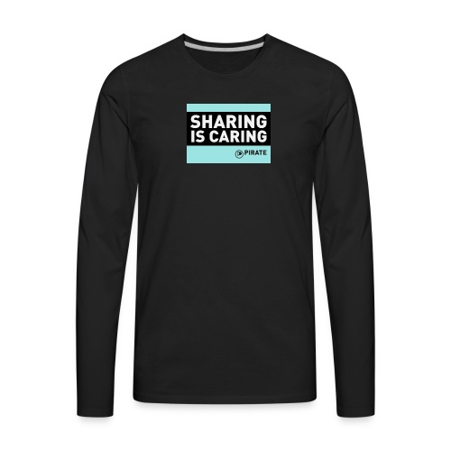 sharing is caring - Men's Premium Long Sleeve T-Shirt