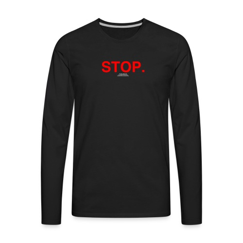 stop - Men's Premium Long Sleeve T-Shirt