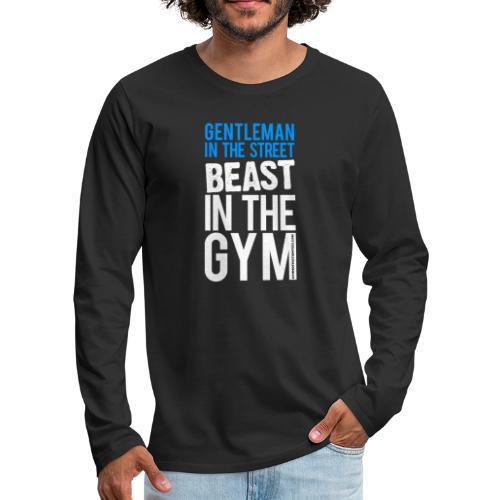 Beast in the Gym - Gym Motivation - Men's Premium Long Sleeve T-Shirt