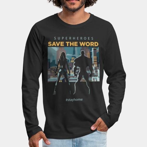 stay home save world - Men's Premium Long Sleeve T-Shirt