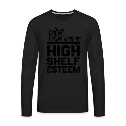 High Shelf Esteem - Design for Book Lovers, - Men's Premium Long Sleeve T-Shirt