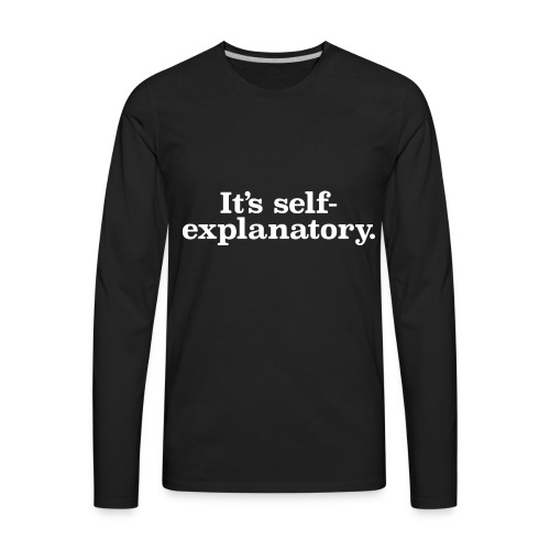 Self Explanatory T SHIRT birthday 1 - Men's Premium Long Sleeve T-Shirt
