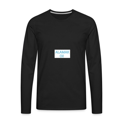 ALAMAK Oi! - Men's Premium Long Sleeve T-Shirt
