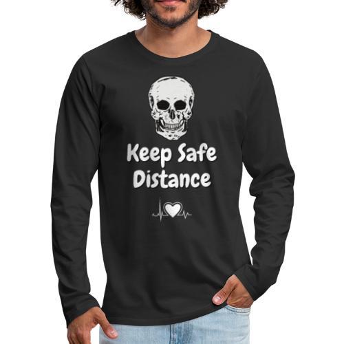 Keep Safe Distance - Men's Premium Long Sleeve T-Shirt