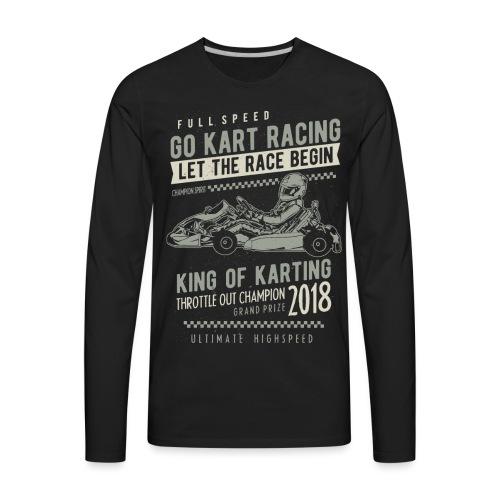 Go Kart Racer 2018 - Men's Premium Long Sleeve T-Shirt