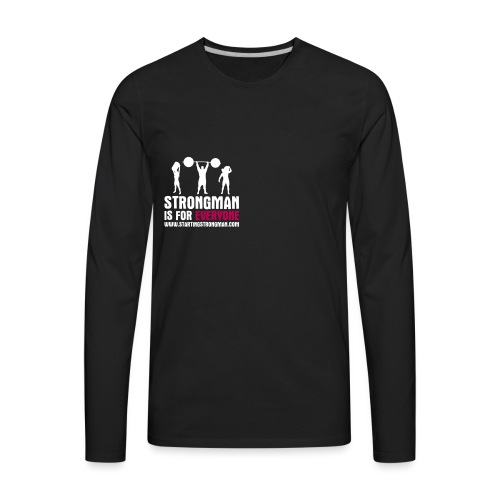 strongman is for everyone - Men's Premium Long Sleeve T-Shirt