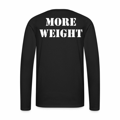 """""""More weight"""" Quote by Giles Corey in 1692. - Men's Premium Long Sleeve T-Shirt"""