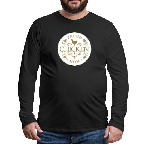 proud chicken mom - Men's Premium Long Sleeve T-Shirt