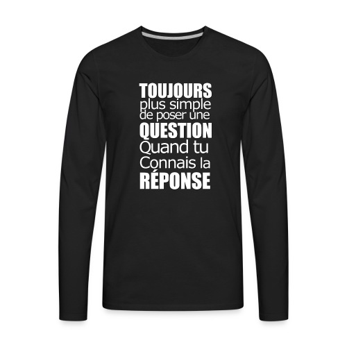Question Réponse - Personne n'en parle - Men's Premium Long Sleeve T-Shirt