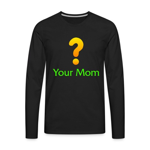 Your Mom Quest ? World of Warcraft - Men's Premium Long Sleeve T-Shirt