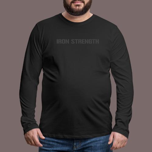 Grey Iron Strength - Men's Premium Long Sleeve T-Shirt