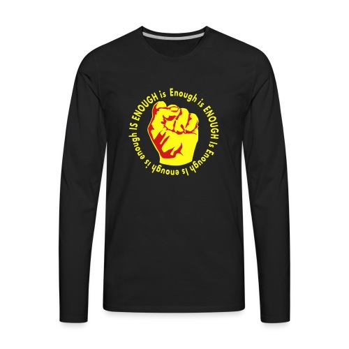 Enough is ENOUGH - Men's Premium Long Sleeve T-Shirt