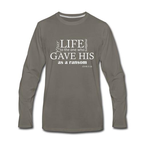 Your life matters to Jesus Christ tshirt - Men's Premium Long Sleeve T-Shirt