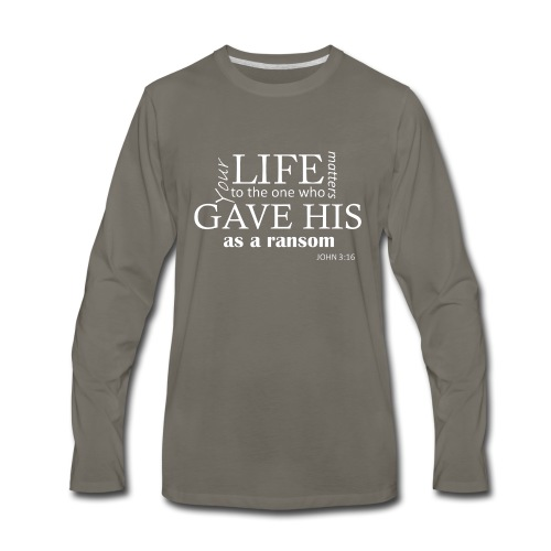 Your life matters to Jesus Christ tshirt - Men's Premium Long Sleeve T-Shirt
