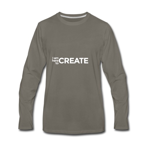 I Am Here to Create - Men's Premium Long Sleeve T-Shirt