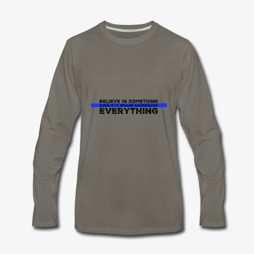Believe In Something - Men's Premium Long Sleeve T-Shirt