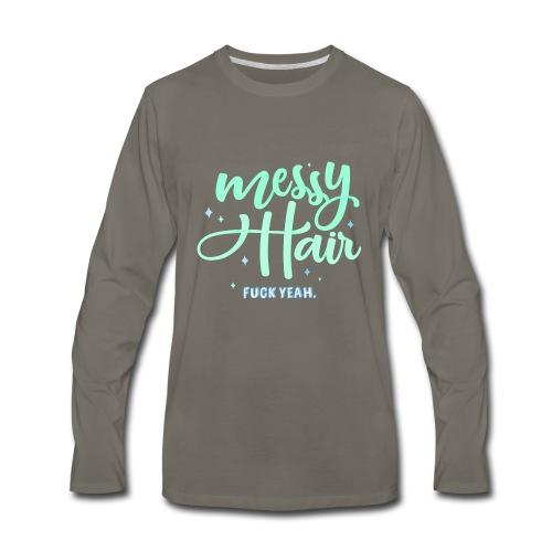 messy hair - fuck yeah - Men's Premium Long Sleeve T-Shirt