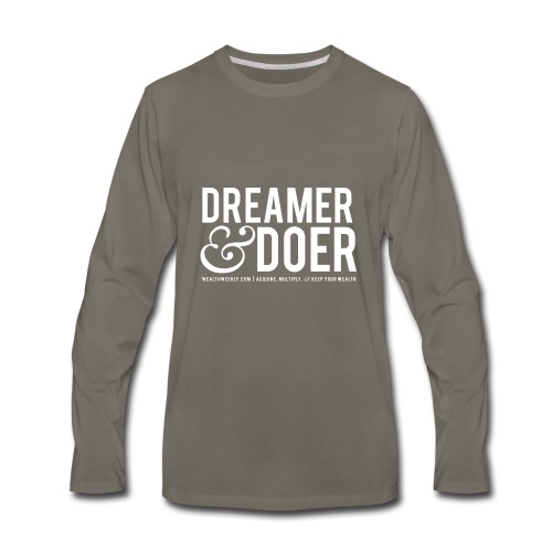 Wealth Weekly Dreamer and Doer Tee - Men's Premium Long Sleeve T-Shirt