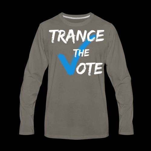 Trance The Vote - Men's Premium Long Sleeve T-Shirt