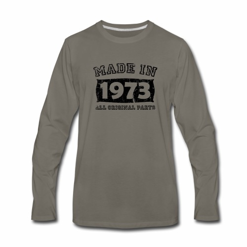 made in 1973 birth day all original parts - Men's Premium Long Sleeve T-Shirt