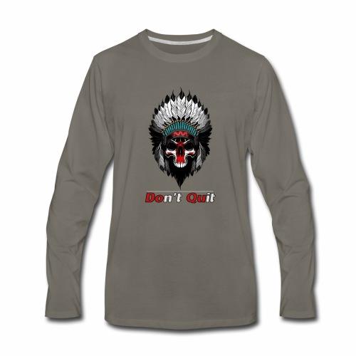 Don't Quit - Men's Premium Long Sleeve T-Shirt
