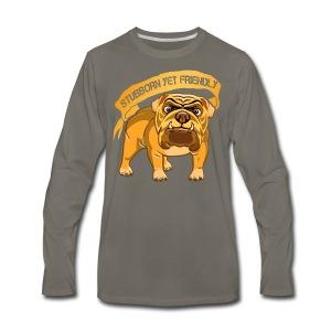 Bulldog Stubborn Yet Friendly - Men's Premium Long Sleeve T-Shirt