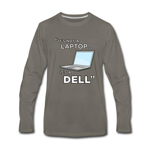 It's Not A Laptop... It's A Dell - Men's Premium Long Sleeve T-Shirt