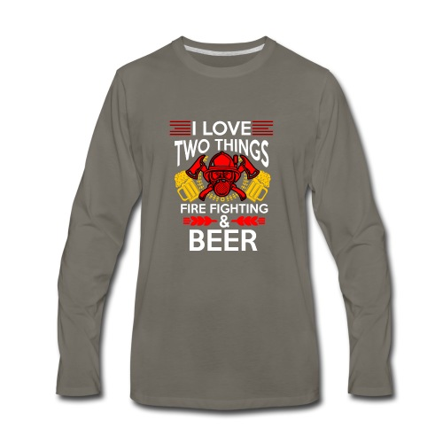 I love Fire Fighter And Beer T-shirt - Men's Premium Long Sleeve T-Shirt