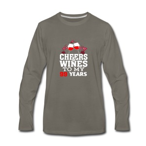 Cheer wine to my 99 years birthday gift - Men's Premium Long Sleeve T-Shirt