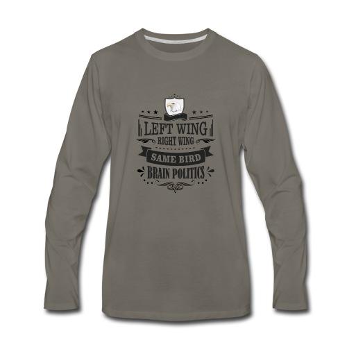 Left Wing Right Wing Same Bird - Men's Premium Long Sleeve T-Shirt