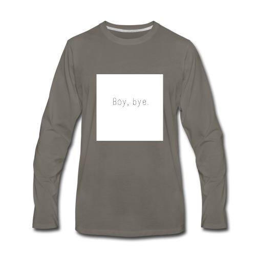 Boy, Bye. - Men's Premium Long Sleeve T-Shirt