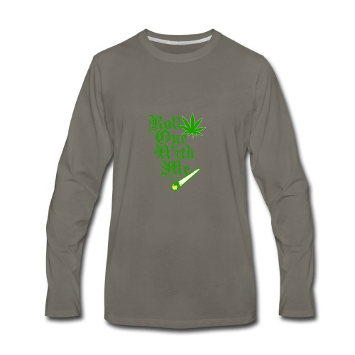 Roll One With Me - Men's Premium Long Sleeve T-Shirt