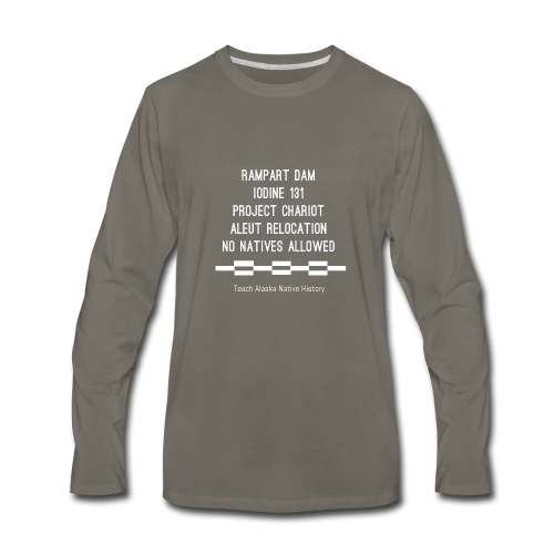 Teach Alaska Native History - Men's Premium Long Sleeve T-Shirt