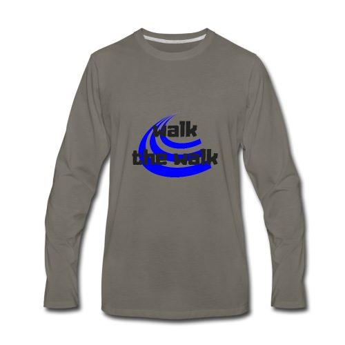 Walk The Walk - Men's Premium Long Sleeve T-Shirt