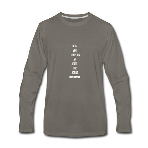 Entertain idiot - Men's Premium Long Sleeve T-Shirt