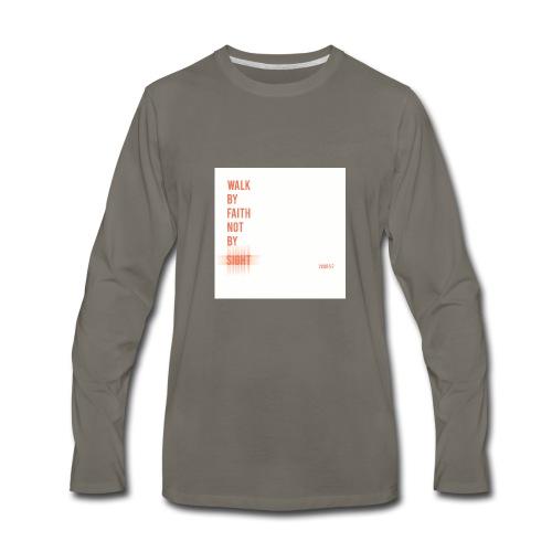 Walk by faith - Men's Premium Long Sleeve T-Shirt