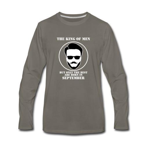 King Of Men Born In September - Men's Premium Long Sleeve T-Shirt