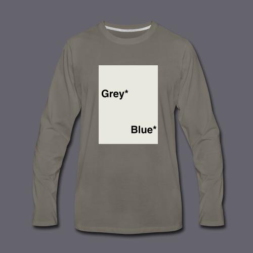 Grey* Blue* - Men's Premium Long Sleeve T-Shirt